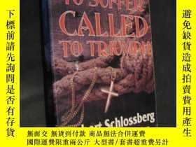 二手書博民逛書店Called罕見to Suffer, Called to Tri