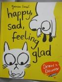 【書寶二手書T1/少年童書_ZFO】Happy, Sad, Feeling Glad: Draw & Discover_Yasmeen Ismail