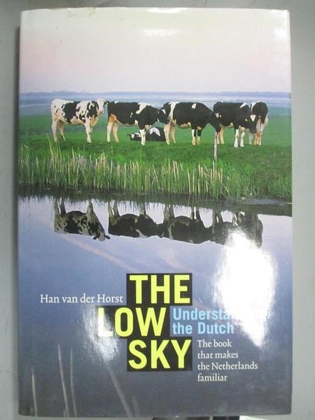 【書寶二手書T1/旅遊_XAT】The Low Sky: Understanding The Dutch..._Horst