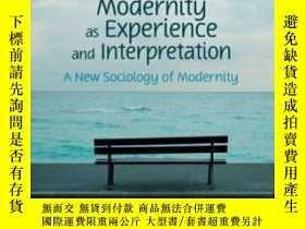 二手書博民逛書店Modernity罕見As Experience And Interpretation-作為經驗和解釋的現代性