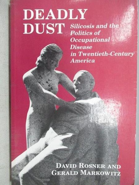 【書寶二手書T6/藝術_JR6】Deadly Dust_David Rosner & Gerald Markowitz