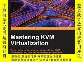 二手書博民逛書店Mastering罕見Kvm VirtualizationY256260 Humble Devassy Chi