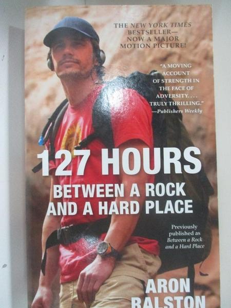 【書寶二手書T1/原文小說_BUH】127 Hours: Between a Rock and a Hard Place_Ralston, Aron
