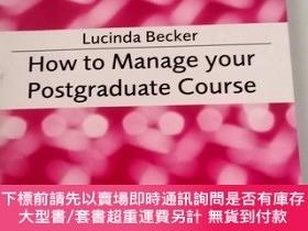 二手書博民逛書店【外文原版】罕見How to Manage your Postgraduate Course 如何管理你的研究生課
