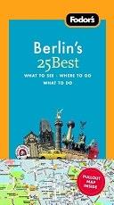 二手書博民逛書店 《Fodor s Berlin s 25 Best》 R2Y ISBN:9781400017577│Fodors Travel Publications