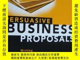 二手書博民逛書店Persuasive罕見Business Proposals:Writing to Win More Custom