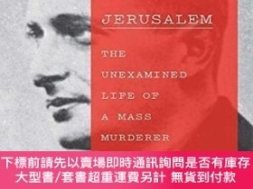 二手書博民逛書店Eichmann罕見Before Jerusalem:The Unexamined Life of a Mass