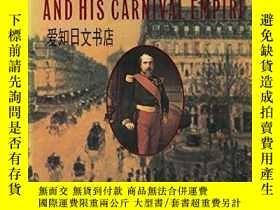二手書博民逛書店【罕見】1989年出版 Napoleon III and His Carnival EmpireY175576