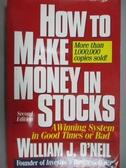 【書寶二手書T5/財經企管_XCP】How to Make Money in Stocks_William J. O n