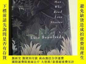 二手書博民逛書店The罕見Old Man Who Read Love Stories 英文原版 布脊精裝Y83259 Luis
