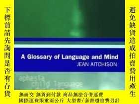 二手書博民逛書店A罕見Glossary Of Language And Mind-語言和思想詞匯Y436638 Jean Ai