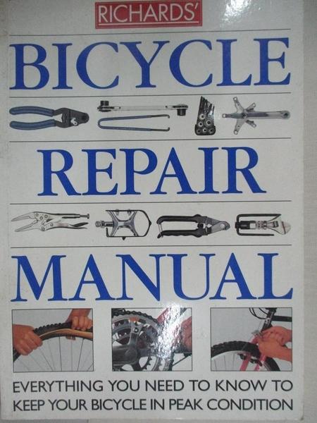 【書寶二手書T1/雜誌期刊_B46】Richards Bicycle Repair Manual_Richard Ballantine