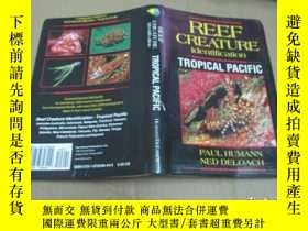 二手書博民逛書店Reef罕見Creature Identification: Tropical PacificY19506 P