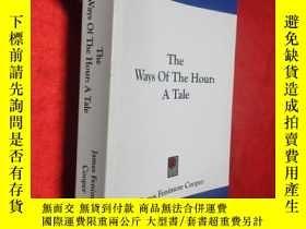 二手書博民逛書店The罕見Ways Of The Hour: A Tale (小