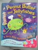 【書寶二手書T1/少年童書_NFQ】Peanut Butter And Jellyfishes-A Very Silly..._Cleary