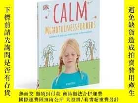 二手書博民逛書店孩子的正念罕見Calm Mindfulness For Kids 精裝 心靈平靜 內心修煉 DK百科Y3357