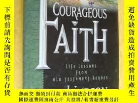 二手書博民逛書店COURAGEOUS罕見FAITH:Life lessons from old testament heroes奇