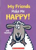 【超爆笑讀本】MY FRIENDS MAKE ME HAPPY /英文讀本《作者:Jan Thomas》