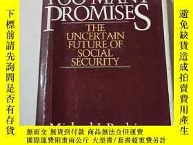 二手書博民逛書店TOO罕見MANY PROMISES:太多的承諾Y212829