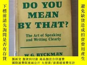 二手書博民逛書店What罕見do you mean by that the ar