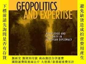 二手書博民逛書店Geopolitics罕見and Expertise: Knowledge and Authority in Eu