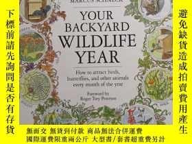 二手書博民逛書店Your罕見Backyard Wildlife Year【英文原版 彩印圖本】大16開本Y9636 Marcu