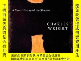 二手書博民逛書店A罕見Short History Of The ShadowY255562 Charles Wright Fa