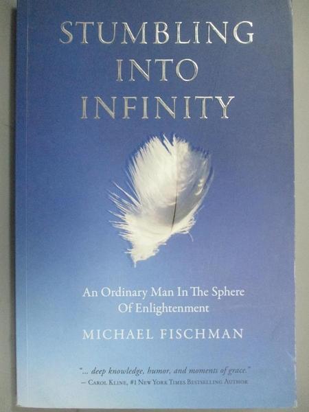 【書寶二手書T2/宗教_J4V】Stumbling into Infinity : An Ordinary Man in the Sphere of Enlightenment