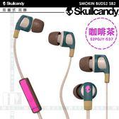 《飛翔3C》Skullcandy 骷顱糖 SMOKIN BUDS2 SB2 耳塞式耳機 咖啡茶 S2PGJY-537