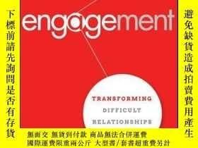 二手書博民逛書店Engagement:罕見Transforming Difficult Relationships at Work