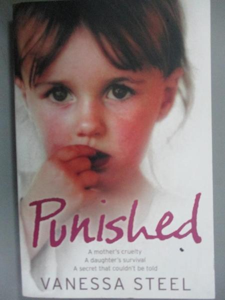 【書寶二手書T1/原文小說_NJD】Punished: A Mother s Cruelty. A Daughter s Survival