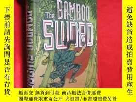 二手書博民逛書店The罕見Bamboo Sword (硬精裝) 【詳見圖】Y54