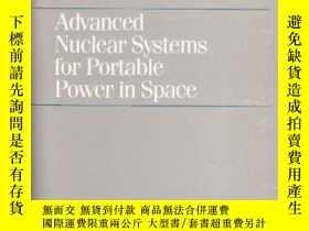 二手書博民逛書店Advanced罕見Nuclear Systems For Portable Power In Space-先進的