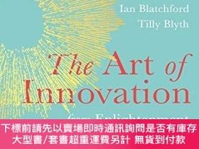 二手書博民逛書店The罕見Art of Innovation: From Enlightenment to Dark Matter