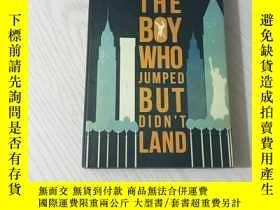 二手書博民逛書店THE罕見BOY WHO JUMPED BUT DIDN T LANDY20850 ross thornton