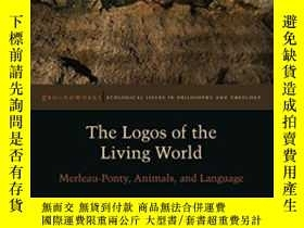 二手書博民逛書店The罕見Logos Of The Living World-生活世界的理性Y436638 Louise We