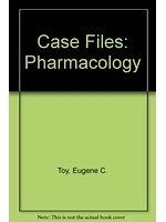 二手書博民逛書店 《Pharmacology (Case Files)》 R2Y ISBN:0071105409│EugeneC.Toy;GaryC.Rosenfeld;DavidS.Loose;