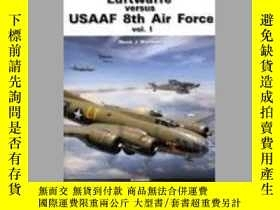 二手書博民逛書店Luftwaffe罕見Versus USAAF 8th Air Force (slight damage)-德國空