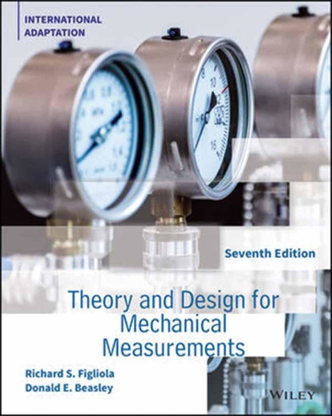 THEORY AND DESIGN FOR MECHANICAL MEASUREMENTS 7/E (GE)