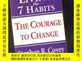 二手書博民逛書店Living罕見The 7 Habits:The Courage To ChangeY24040 Stephe