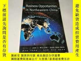 二手書博民逛書店Business罕見Opportunities in Northeastern ChinaY237708