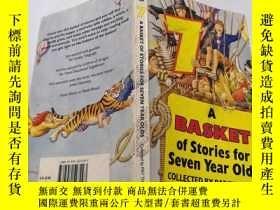 二手書博民逛書店A罕見BASKET OF STORIES FOR SEVEN YEAR OLDS:給七歲孩子的一籃子故事Y21