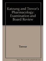二手書博民逛書店《Katzung and Trevor s Pharmacology: Examination and Board Review》 R2Y ISBN:007124011X