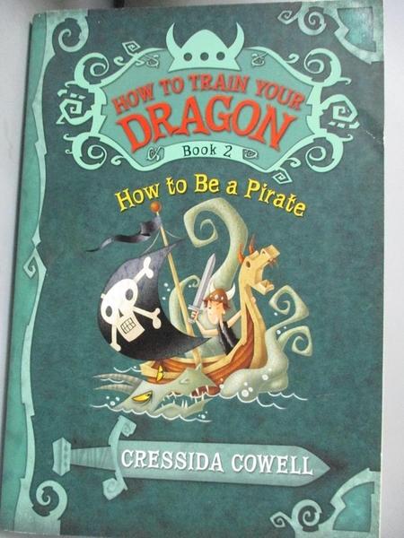 【書寶二手書T1/原文小說_LPB】How to Be a Pirate_Cowell, Cressida