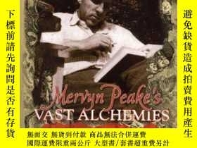 二手書博民逛書店Mervyn罕見Peake s Vast Alchemies: The Illustrated, Authoris