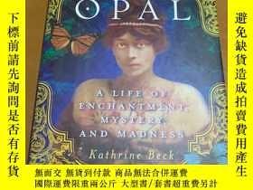 二手書博民逛書店Opal:罕見A Life Of Enchantment Mystery And MadnessY14581