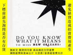 二手書博民逛書店Do罕見You Know What It Means To Miss New Orleans?Y307751