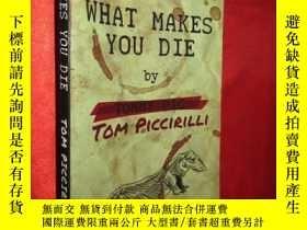 二手書博民逛書店What罕見Makes You Die 【詳見圖】Y5460 I