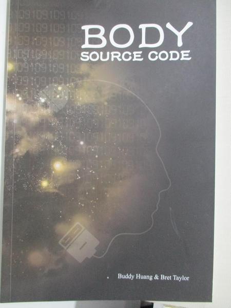 【書寶二手書T2/星相_J71】Body Source Code_Buddy Weiming Huang, Bret Taylor