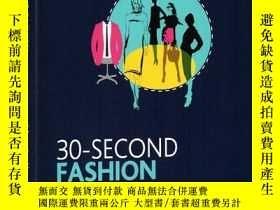 二手書博民逛書店英文原版罕見30-Second Fashion 時尚 30秒讀科